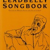 THE LEADBELLY SONGBOOK: THE BALLADS, BLUES AND FOLKSONGS OF HADDIE LEDBETTER