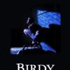 『バーディ』感想 鳥になった青年。清々しさが残る青春映画 ※ネタバレあり
