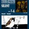 BLUE SMOKE SILENT|EP.14|Moanin'