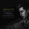 Charlie Puth - We Don't Talk Anymore (feat. Selena Gomez) 歌詞和訳