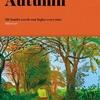 Autumn / アリ・スミス: 本が好きな人にはたまらない1冊