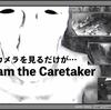 監視カメラに映る影 【I am the Caretaker】ダウンロード方法からあらすじ紹介