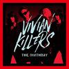 VIVIAN KILLERS -The Birthday- 《センセーショナルな極彩色》