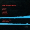 超久しぶりに全作品をチェックしたくなった作曲家、Giacinto Scelsi (The composer that I wanted to check all works super after a long absence is Giacinto Scelsi )(2017.3.21)