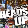 HEADS UP!感想