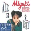 miyuki『CUTEでいこう』