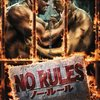 NO RULES ノー・ルール