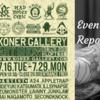 KONER GALLERY ART SHOW@LOFT名古屋 - イベントレポート