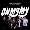 OneRepublic 『OH MY MY』