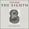 Cecil Taylor: The Eighth (1981) ベースが与える強靱なグルーヴ感