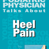 Heel Pains The Causes, Indications And Therapy Methods