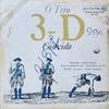trio 3d / O Trio 3-D Convida