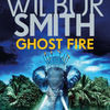 Best download free books Ghost Fire by Wilbur Smith 9781499862249 DJVU MOBI English version