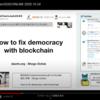 How to fix democracy with blockchain どのように民主主義をブロックチェーンで修復するか? #BCJ2020