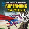 The Science behind Superman`s Speed by Tammy Enz