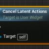 【UE4】UMG で強制的にアニメーションとLatentアクションを停止するノードの紹介