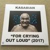 KASABIANの7枚目のアルバム「FOR CRYING OUT LOUD」はサラッと一枚聴けるグルーヴィーでフワフワなアルバム?