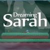 Dreaming Sarah (画像多し) 単発!&攻略(なので長文です)