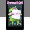 【要root】Fire 5th (2015)にNexus ROMをインストールする方法!【カスタムROM】【FlashFire】