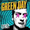 GREEN DAY / ¡Tre! 【おすすめCDレビュー/ポップ・メロディックパンク】