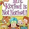 My Weird School #11: Mrs. Kormel Is Not Normal! スクールバスでの1日