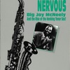 NERVOUS MAN NERVOUS: Big Jay McNeely And the Rise of the Honking Tenor Sax !