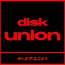思い出はdisk unionと共に