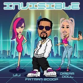 世界が誇るグラミー受賞アーティストFatman Scoop/DreamDoll/LiLi による絶対盛り上がるアップリフティング・チューン『INVISIBLE』をリリース