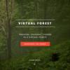ヴァーチャルな森の四季を感じる「Virtual Forest」