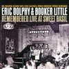 Eric Dolphy & Booker Little Remembered 他