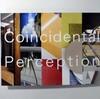 Coincidental Perception展