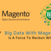 Big Data with Magento is a Force to Reckon With!