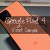 【Pixel 4】フロントカメラ(インカメ)が1つになってしまったがPixel 3と同じくらい広角で撮れる