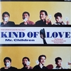 Kind of Love【Mr.Children】