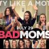 『Bad Moms』はママさん絶叫上映だったよ。