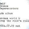 壊れかけのテープレコーダーズ 4th Album レコ発自主企画開催決定