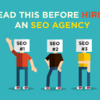 7 Things to Look Out for When Hiring an SEO Agency