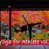 【エントリー受付】Athlete Yoga vol.11