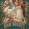 「ハイソサエティ:オスプレイ/グリフォンゲームズ版(High Society)〈ボードゲーム〉|なぜ異なるアートワークのハイソサエティが手元にあるのか、についての幾つかの弁明。または懺悔。