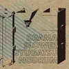 drama / slower / jyugatsunodrum - 3way split (new stock)