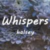 【歌詞和訳】Whispers:ウィスパ-ス - Halsey:ホール・ジー