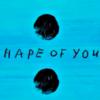 『Shape of you』  好きな曲。歌詞も知らないけど