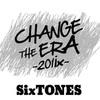 でもやっぱり!?いっちゃお〜!SixTONES単独公演CHANGE THE ERA -201ix-を京本担が振り返るよ!「癒えない」解釈もアリ