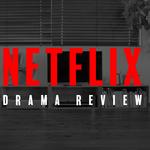 【まとめ】Netflixオリジナルドラマの感想評価40本|おすすめの作品は?