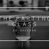 これぞアイルランド節‼︎ エド・シーランのThe Parting Glassを直訳重視で和訳