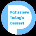 パティシエール今日のおやつ PatissiereTodaysDessert