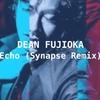 ディーン・フジオカ「Echo」をのSynapseがブートレグリミックス、EDM系ダブステップ化していた件