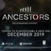 【PS4/XB1】Ancestors: The Humankind Odysseyが2019年の12月に発売決定!猿人の探検サバイバルゲームがここに!