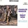 Charles Mingus - Right Now: Live at the Jazz Workshop (Fantasy, 1964)