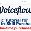 Basic tutorial for In-Skill Purchasing on Voiceflow: One-time purchases Part2